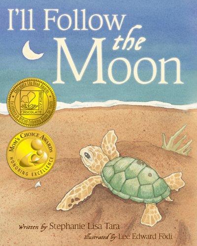 I'll Follow the Moon (Mom's Choice Award Honoree and Chocolate Lily Award Winner)