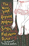 The New York Regional Mormon Singles Halloween Dance, Elna Baker, 0525951350