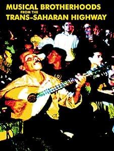 Musical Brotherhoods from the Trans-Saharan Highway
