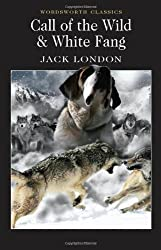 Call of the Wild and White Fang (Wordsworth Classics) (Wadsworth Collection)