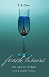 French Lessons, The Art of Living and Loving Well!