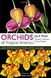 Orchids of Tropical America, Joe E. Meisel and Ronald S. Kaufmann, 0801477689