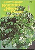 How to Grow Beautiful House Plants, Thomas H. Everett, 0668040157