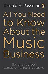 All You Need To Know About The Music Business: 7th edition