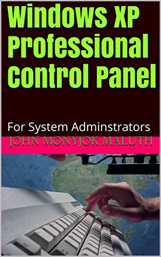 Windows XP Professional Control Panel: For System Adminstrators