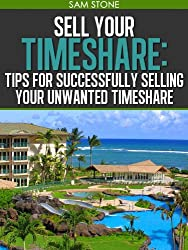 Sell Your Timeshare: Tips For Successfully Selling Your Unwanted Timeshare