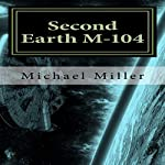 Second Earth, M-104 | Michael W. Miller