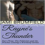 Rayne's Thunder - Part Three: The Politician and the Witches: Dating a Werewolf Series, Book 3 | Jami Brumfield
