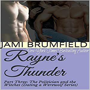 Rayne's Thunder - Part Three: The Politician and the Witches Audiobook