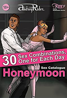 """Honeymoon"" Sex Positions Catalogue: 30 Sex Combinations, One for Each Day (Fanty Kamasutra) by [Rider, Andrey, Zolotov, Stephan]"