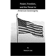 Power, Freedom, and the Threat to American Sovereignty