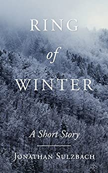 Ring of Winter: A Short Story by [Sulzbach, Jonathan]