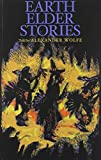 Earth Elder Stories, Alexander Wolfe, 0920079350