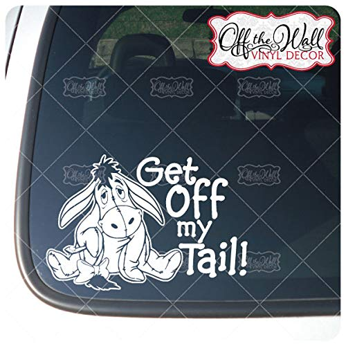 "Eeyore""Get Off My Tail!"" Vinyl Decal Sticker for Cars/Trucks WHITE ONLY"