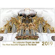 Organs - Organ calendar / Music calendar: The Most Beautiful Organs in the World 2019, DIN-A3 (size: 420 x 297 mm - 16.5 inches x 11.7 inches)