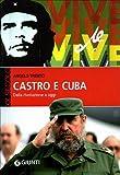 Castro e Cuba. Dalla rivoluzione a oggi