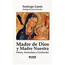 Madre de Dios y Madre Nuestra: Fátima, Ámsterdam y Garabandal
