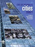 The State of the World's Cities 2006/7, UN-Habitat and United Nations Human Settlements Programme Staff, 1844073785