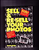 Sell and Re-Sell Your Photos, Rohn Engh, 089879465X