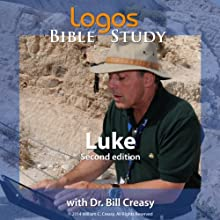 Luke Lecture by Dr. Bill Creasy Narrated by Dr. Bill Creasy