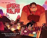 The Art of Wreck-It Ralph (The Art of Disney)