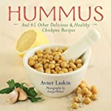 Hummus: And 65 Other Delicious & Healthy Chickpea Recipes