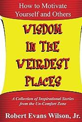 Wisdom in the Weirdest Places