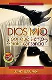 Dios Mio, Por Que Siento Tanto Cansancio, Jeffrey Blair, 0881133434
