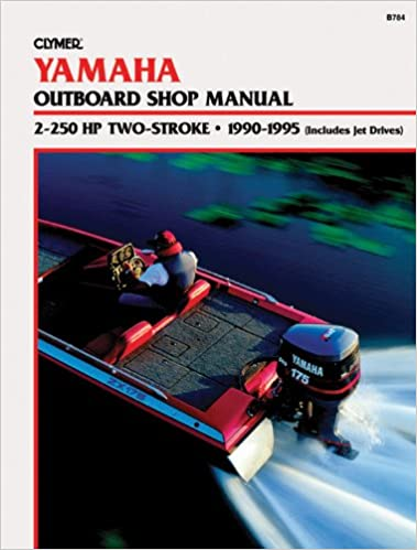 Yamaha 2-250 Hp 2 Stroke Outboard Shop Manual, 1990-95: Clymer