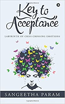 Key to Acceptance: Labyrinth of Criss Crossing Emotions