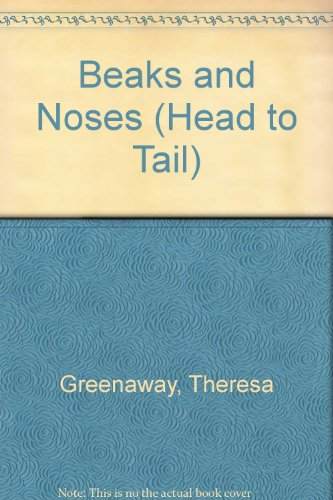 Beaks and Noses (Head to Tail)