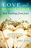 img - for Love and Surrender: New Teachings from Jesus book / textbook / text book