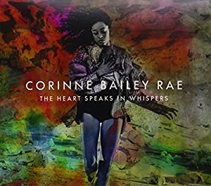 Corinne Bailey Rae The Heart Speaks In Whispers Deluxe