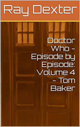 Doctor Who - Episode by Episode: Volume 4 -  Tom Baker