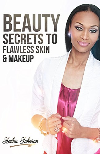 Beauty Secrets To Flawless Skin And Makeup