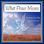What Peace Means | Henry Van Dyke