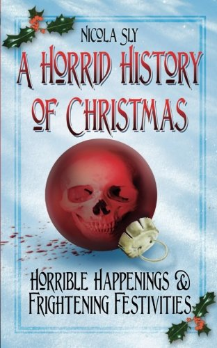 A Horrid History of Christmas