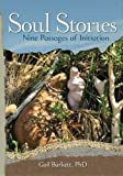 img - for Soul Stories: Nine Passages of Initiation by Gail Burkett (2015-07-17) book / textbook / text book
