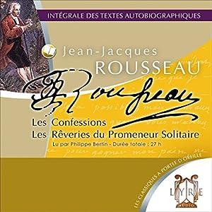 Les Confessions / Les Rêveries du Promeneur Solitaire | Livre audio