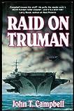 Raid on Truman, John T. Campbell, 0891413863