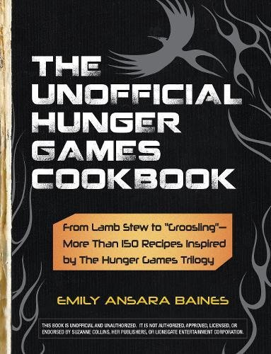 The Unofficial Hunger Games Cookbook: From Lamb Stew