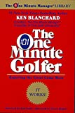 The One Minute Golfer: Enjoying the Great Game More (One Minute Manager Library)