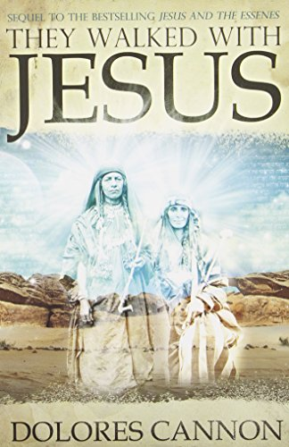They Walked with Jesus: Past Life Experiences with Christ [Dolores Cannon] (Tapa Blanda)