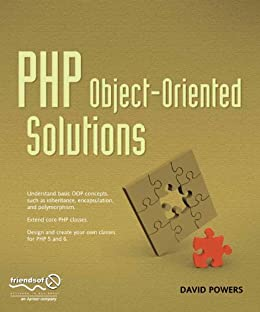 PHP Object-Oriented Solutions by [Powers, David]
