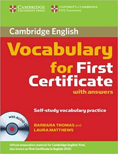 Cambridge Vocabulary for First Certificate with Answers and Audio ...