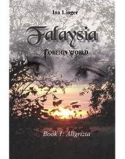 Falaysia - Foreign World: Book I: Allgrizia