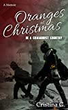 Oranges at Christmas in a Communist Country: A Memoir: Inspirational True to Fact Stories