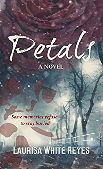 Petals by [Reyes, Laurisa White]