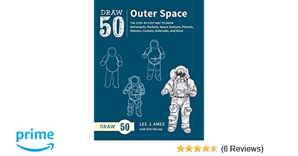 Draw 50 Outer Space The Step By Step Way To Draw Astronauts