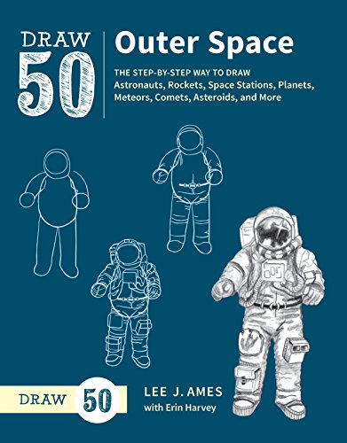 Draw 50 Outer Space: The Step-by-Step Way to Draw Astronauts, Rockets, Space Stations, Planets, Meteors, Comets, Asteroids, and More (Draw 50 Dinosaurs And Other Prehistoric Animals)
